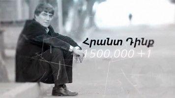 Hrant Dinq - 1.500.000+1